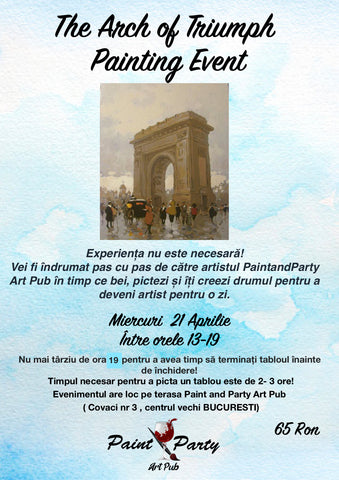The Arch of Triumph Painting Event 21 Aprilie