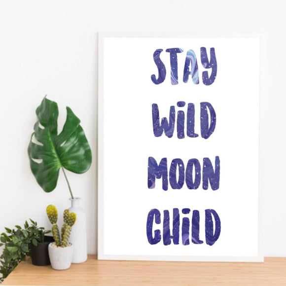 Stay Wild Moon Child - Triftware