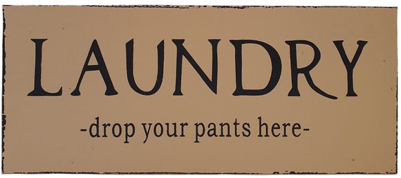 Laundry Drop Your Pants Here Wooden Sign - Triftware