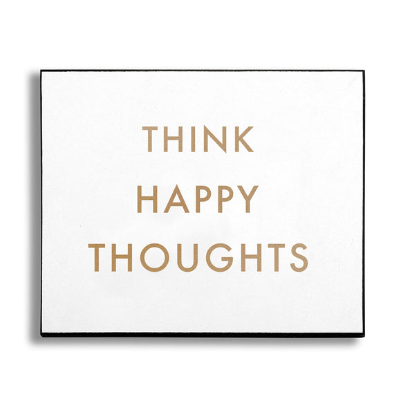 Think Happy Thoughts Plaque - Triftware