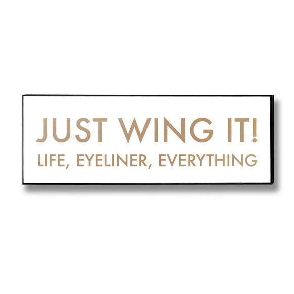 Just Wing It Plaque - Triftware