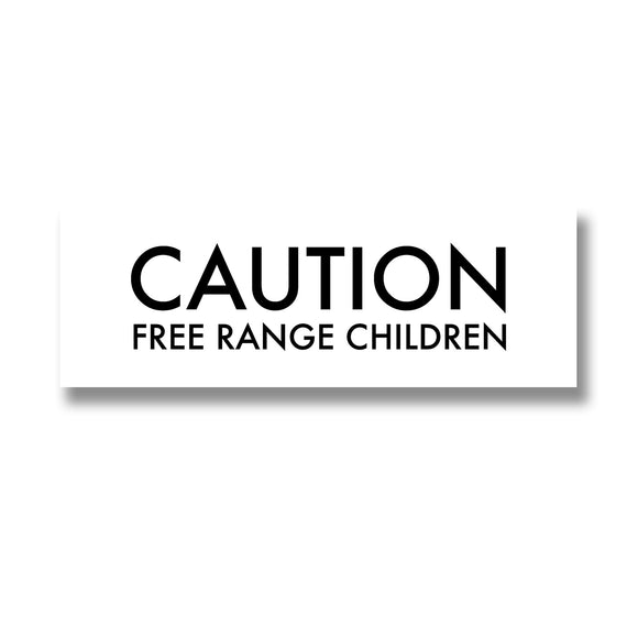 Caution Free Range Children Plaque - Triftware