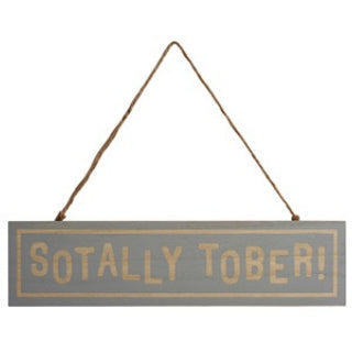 SOTALLY TOBER! Wooden Plaque - Triftware