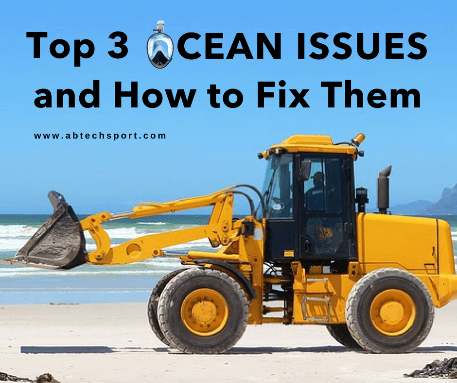 Top 3 Ocean Issues and How to Fix Them ABTECH Sport