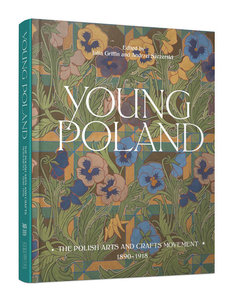 Young Poland: The Polish Arts & Crafts Movement, 1890-1918