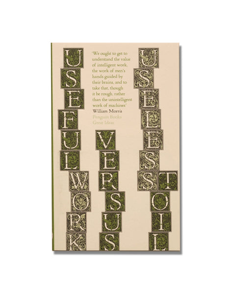 Useful Work Versus Useless Toil - William Morris