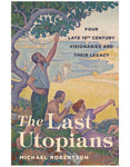 The Last Utopians - Michael Robertson