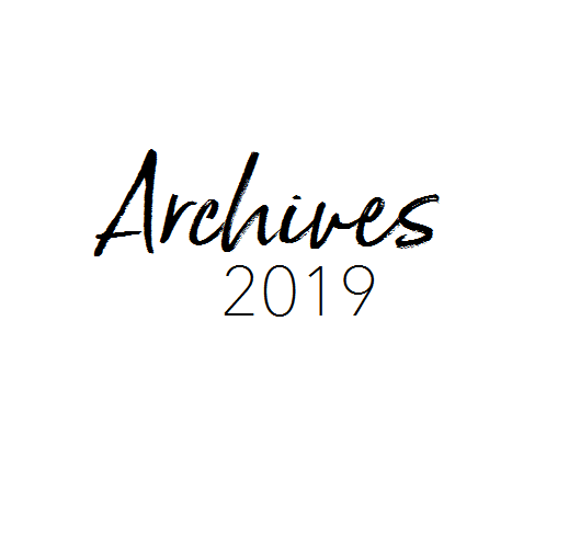 Archives-- A Look Back at 2019
