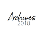 Archives-- A Look Back at 2018