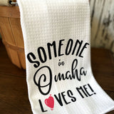 Someone in Omaha Loves Me Dishtowel