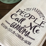 My Favorite People Call Me Grandma Personalized Tea Towel with grandchildren names