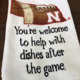 Cute Nebraska Football Game Day Kitchen Towel- Huskers Dishtowel- You're Welcome to Help With The Dishes After the Game.