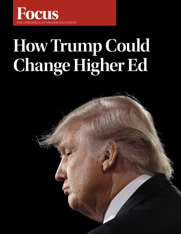Focus Collection: How Trump Could Change Higher Ed