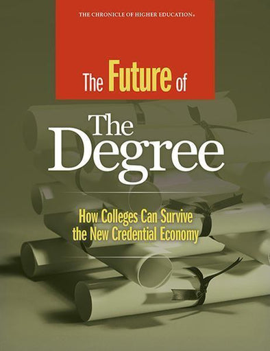 The Future of the Degree: How Colleges Can Survive the New Credential Economy