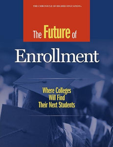 The Future of Enrollment: Where Colleges Will Find Their Next Students