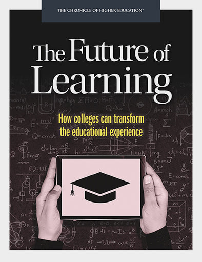 The Future of Learning: How Colleges Can Transform the Educational Experience