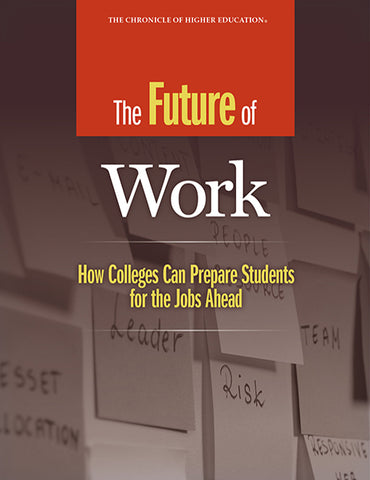 The Future of Work: How Colleges Can Prepare Students for the Jobs Ahead
