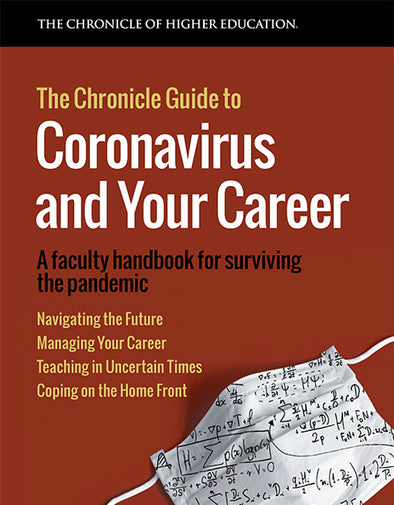 The Chronicle Guide to Coronavirus and Your Career