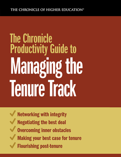 The Chronicle Productivity Guide to Managing the Tenure Track
