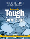 Preparing for Tough Conversations: How to Set the Stage for Major Change on Your Campus