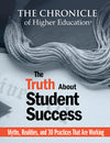 The Truth About Student Success: Myths, Realities, and 30 Practices That Are Working
