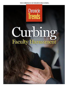 Chronicle Trends: Curbing Faculty Harrassment, February 2017