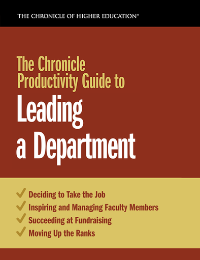 The Chronicle Productivity Guide to Leading a Department
