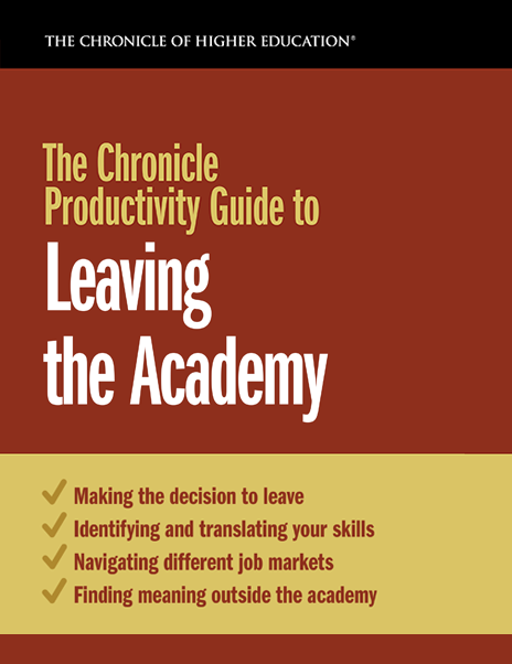 The Chronicle Productivity Guide to Leaving the Academy