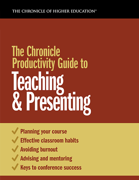 The Chronicle Productivity Guide to Teaching & Presenting