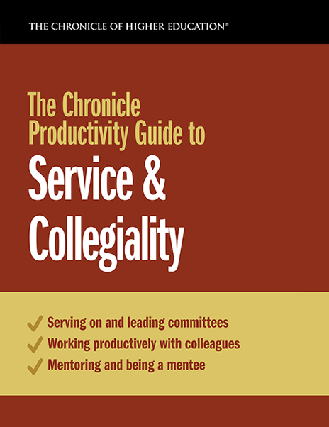 The Chronicle Productivity Guide to Service & Collegiality