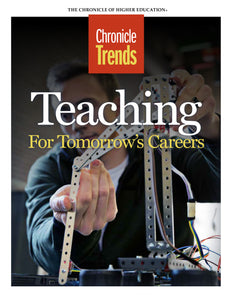 Chronicle Trends: Teaching for Tomorrow's Careers, March 2017