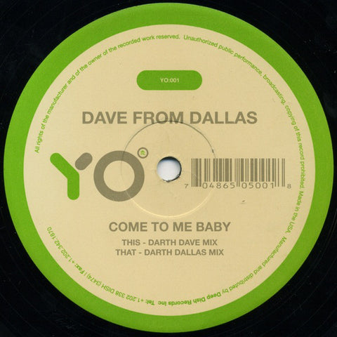 YO:001 Dave From Dallas - Come To Me Baby (Vinyl)