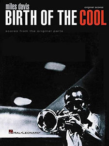 Miles Davis – Birth of the Cool Scores from the Original Parts - Transcribed Score publication cover