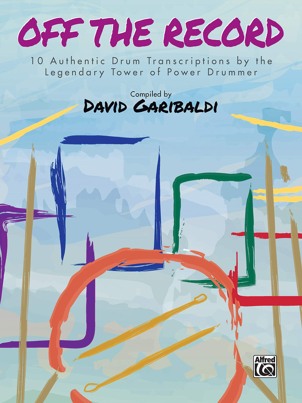 Drum Legend - David Garibaldi - Collection of Drum Transcriptions / Drum Sheet Music - Alfred Music DGOTR