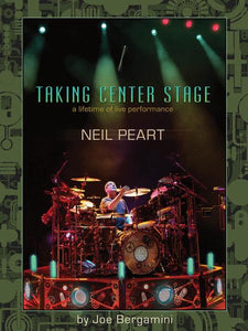 Neil Peart: Taking Center Stage: A Lifetime of Live Performance publication cover