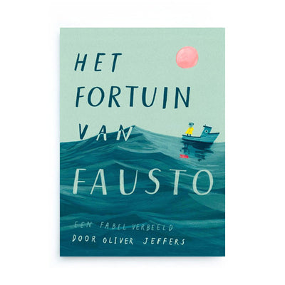 Het Fortuin van Fausto by Oliver Jeffers – Dutch