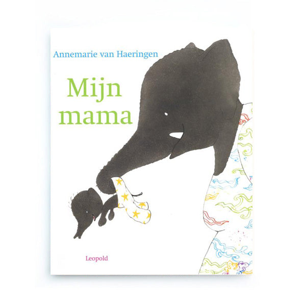 Mijn Mama by Annemarie van Haeringen – Dutch
