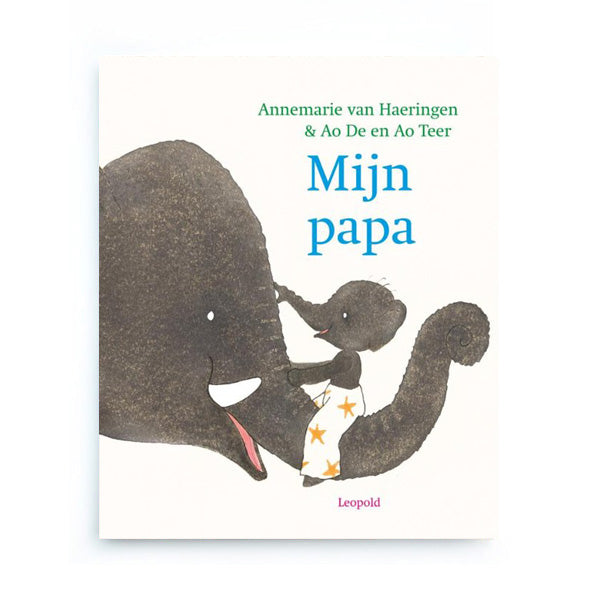 Mijn Papa by Annemarie van Haeringen – Dutch