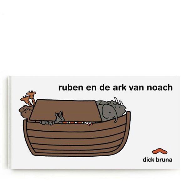 Ruben en de Ark van Noach by Dick Bruna – Dutch