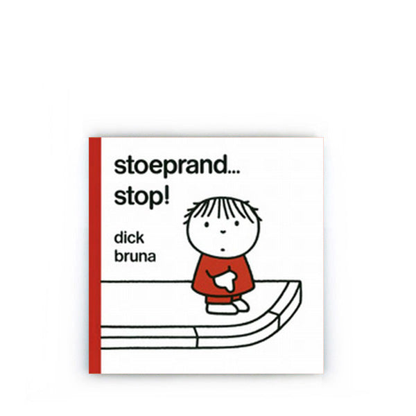 Stoeprand... Stop! by Dick Bruna – Dutch