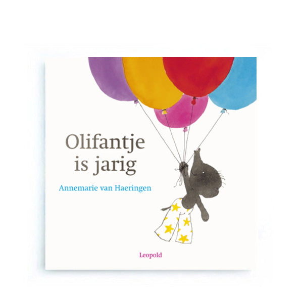 Olifantje is Jarig by Annemarie van Haeringen – Dutch