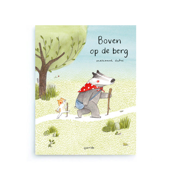 Boven op de Berg by Marianne Dubuc – Dutch
