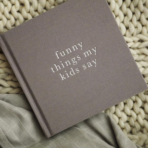 "Write To Me ""Funny Things My Kids Say"" Journal - Grey"