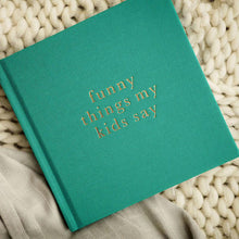 "Write To Me ""Funny Things My Kids Say"" Journal - Jade"