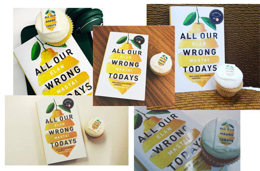 Cupcakes for Elan Mastai: All Our Wrong Todays: A Novel