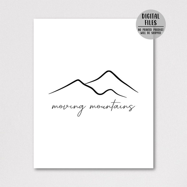 moving mountains print-adventure print-inspirational quote print
