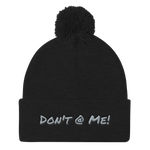Pom Pom Knit Winter Beanie Hat Cap - Don't @ Me! - Do Not At Me!