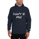 Champion Hoodie - Don't @ Me! - Do Not At Me!