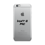 iPhone Case - Don't @ Me! - Do Not At Me! Best Selling Christmas Gift Idea