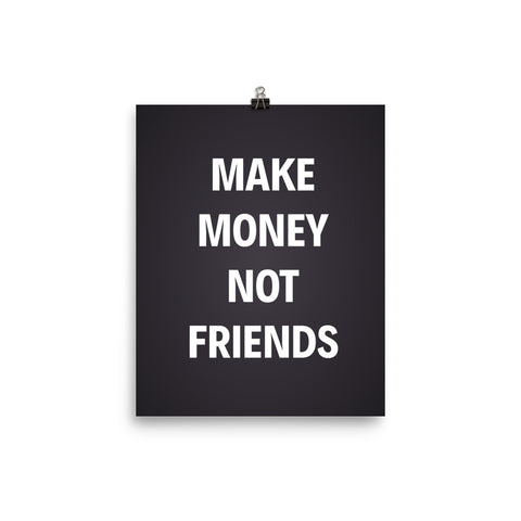 Make Money Not Friends Motivational Poster